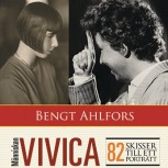 Bengt Ahlfors: Vivica Bandler, the person. 82 sketches for a portrait