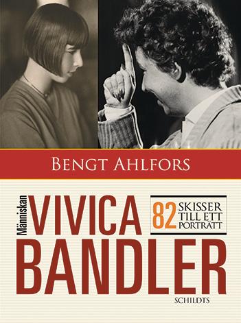 Bengt Ahlfors: Vivica Bandler, the person. 82 sketches for a portrait