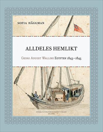 Sofia Häggman: Quite like home: Georg August Wallin's Egypt, 1843–1845