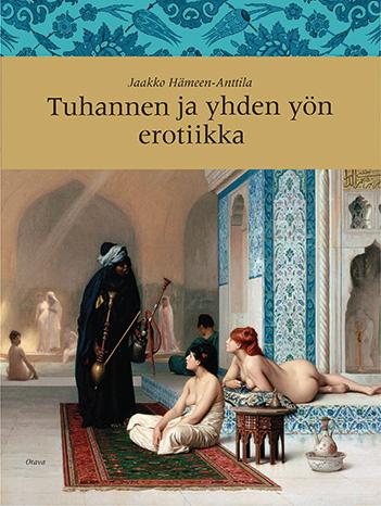 Jaakko Hämeen-Anttila: A thousand and one nights of erotica