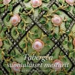 Ulla Tillander-Godenhielm: Fabergé's Finnish masters