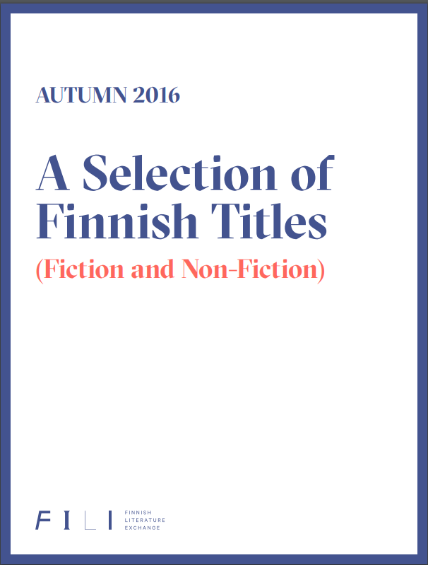 Autumn 2016: A Selection of Finnish Titles (Fiction and Non-fiction)