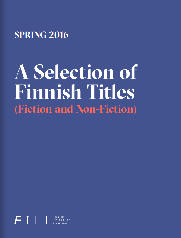 Spring 2016: A Selection of Finnish Titles (Fiction and Non-fiction)