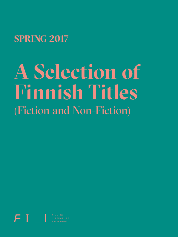 Spring 2017: A Selection of Finnish Titles (Fiction and Non-fiction)