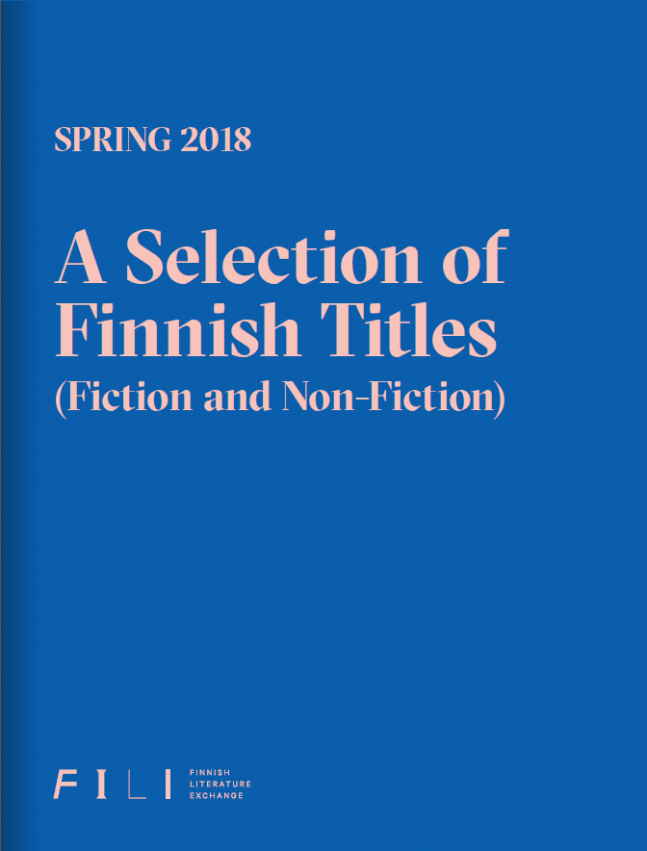 Spring 2018: A Selection of Finnish Titles (Fiction and Non-fiction)