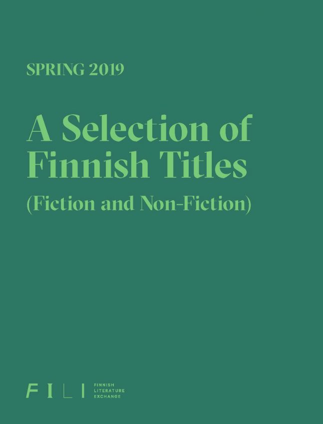 Spring 2019: A Selection of Finnish Titles (Fiction and Non-fiction)
